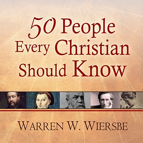 50 People Every Christian Should Know audiobook cover art