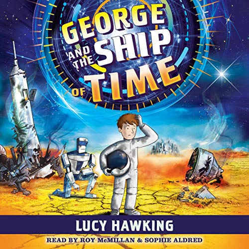 George and the Ship of Time Audiobook By Lucy Hawking cover art