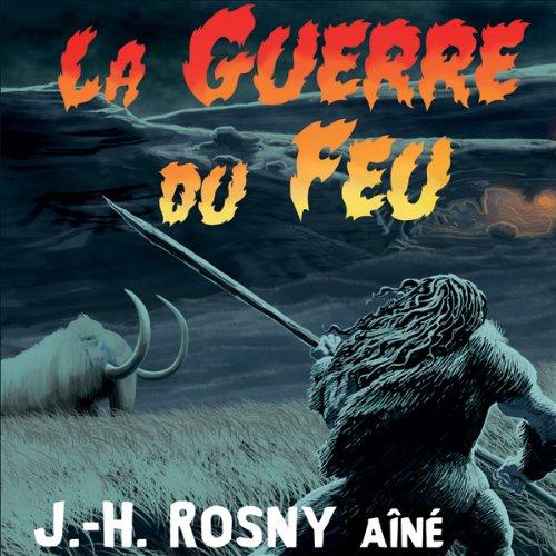 La Guerre du Feu audiobook cover art