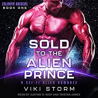 Sold to the Alien Prince: A Sci-Fi Alien Romance     Zalaryn Raiders Series, Book 1              By:                                                                                                                                 Viki Storm                               Narrated by:                                                                                                                                 Tristan James,                                                                                        Justine O. Keef                      Length: 4 hrs and 38 mins     38 ratings     Overall 4.1
