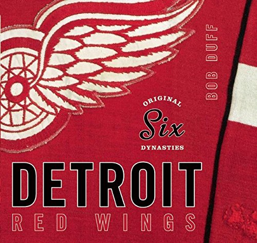 Download Original Six Dynasties: The Detroit Red Wings 