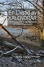 En Livstid av Kalendrar 1800-1900 Svensk Utgåva
