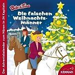 Die falschen Weihnachtsmänner: Der Adventskalender zum Hören (Bibi & Tina)