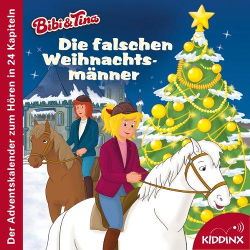 Die falschen Weihnachtsmänner - Der Adventskalender zum Hören: Bibi & Tina