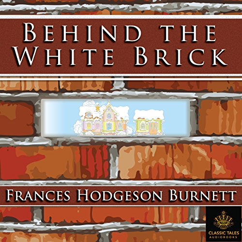 Behind the White Brick [Classic Tales Edition] audiobook cover art