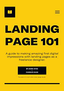 Landing Page 101: A guide to making amazing first digital impressions with landing pages as a freelance designer.