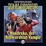 John Sinclair: Folge 113: Mandraka, der Schwarzblut-Vampir