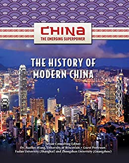 The History of Modern China (China: The Emerging Superpower) by [Zhiyue Bo]