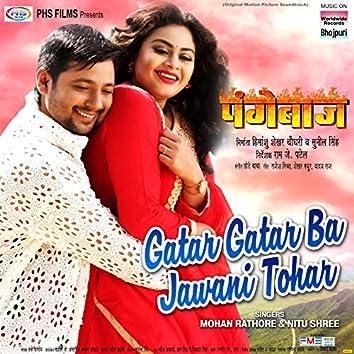 "Gatar Gatar Ba Jawani Tohar (From ""Pangebaaz"")"