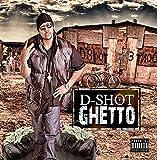 D-Shot 'Ghetto'