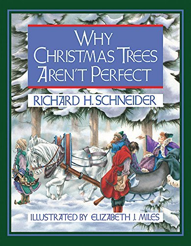 Why Christmas Trees Aren't Perfect by Richard H. Schneider (2012-09-01)