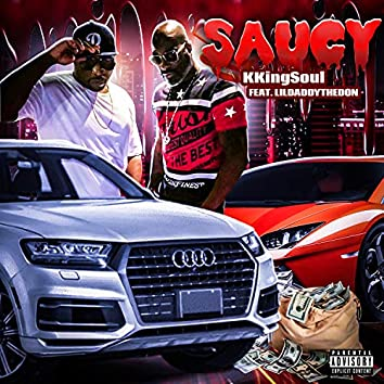 Saucy (feat. Lil Daddy the Don)