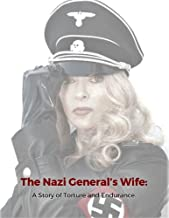 The Nazi General's Wife: A Story of Torture and Endurance.