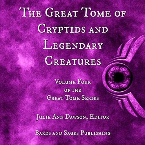 The Great Tome of Cryptids and Legendary Creatures  audiobook cover art