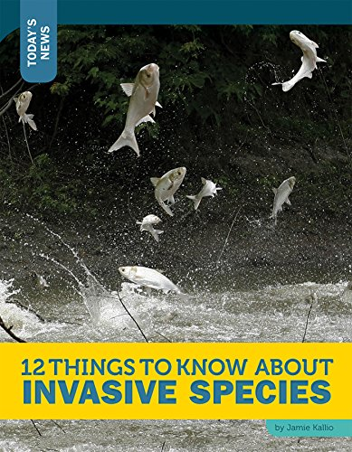12 Things to Know about Invasive Species (Today's News) (English Edition)