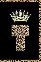 Letter T Notebook : Initial T Monogram Journal Queen Fan Gift Notebook Leopard Print Journal: Leopard Print Lined Notebook...