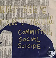 Committing Social Suicide. [7 inch Analog]