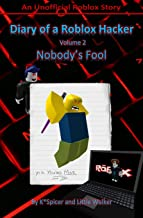 Diary of a Roblox Hacker 2: Nobody's Fool (Roblox Hacker Diaries) (Volume 2)