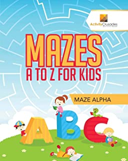 Mazes A to Z For Kids: Maze Alpha