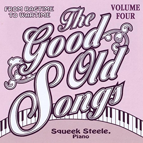 Good Old Songs: From Ragime to Wartime, Vol. 4
