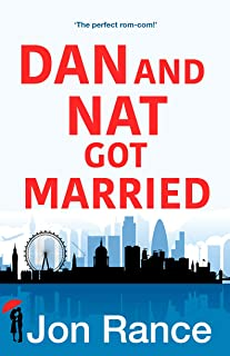 Dan And Nat Got Married: Hilarious, heartwarming and romantic - a must read romantic comedy