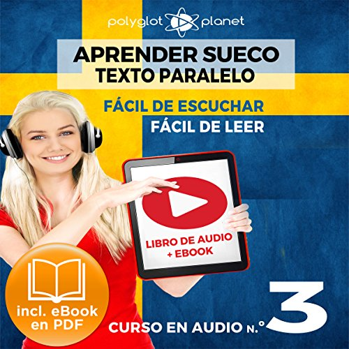 Aprender Sueco - Fácil de Leer - Fácil de Escuchar - Texto Paralelo: Curso en Audio, No.3 [Learn Swedish - Easy Reader - Easy Audio - Parallel Text: Audio Course No. 3] audiobook cover art