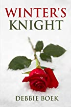 Winter's Knight: A romantic medieval adventure where two worlds collide and no one escapes unscathed or unchanged. (Knight...