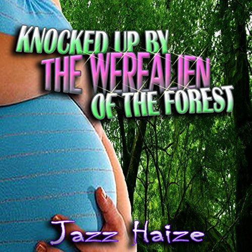 Knocked Up by the Werealien of the Forest audiobook cover art