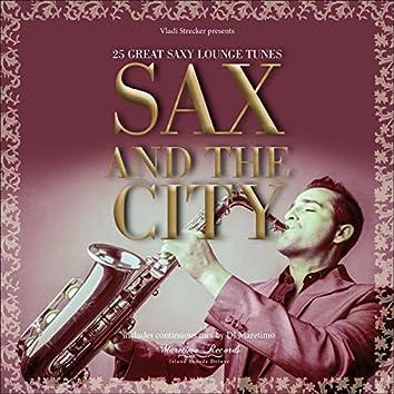 Vladi Strecker Presents: Sax and the City - Saxophone Lounge Music