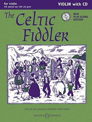 The Celtic Fiddler (Neuausgabe): Violin Edition. Violine (2 Violinen), Gitarre ad libitum. Ausgabe mit CD.: Violin Edition. Violine (2 Violinen), Gitarre ad lib.. Ausgabe mit CD (Fiddler Collection)