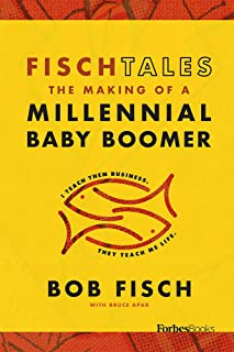 Fisch Tales: The Making Of A Millennial Baby Boomer