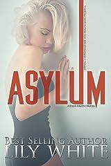 Asylum: A Dark Romance Thriller Kindle Edition