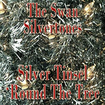 Silver Tinsel 'Round The Tree