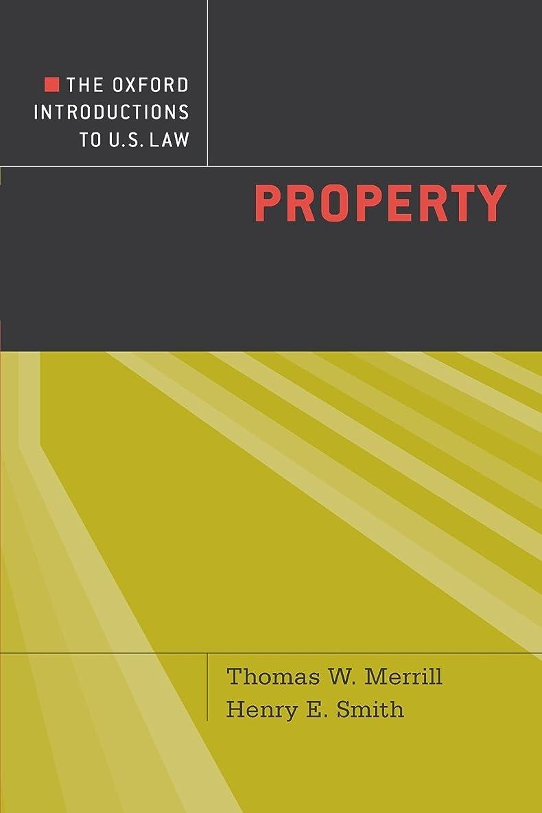 忌み嫌うリーダーシップ塗抹The Oxford Introductions to U.S. Law: Property (Oxford Introductions to U. S. Law)