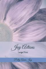 Joy Actions: Large Print Paperback