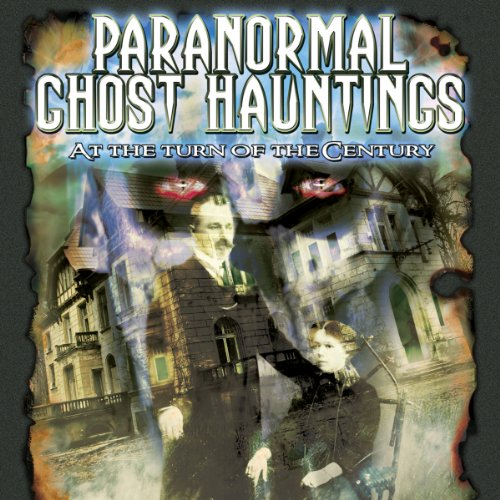 Paranormal Ghost Hauntings at the Turn of the Century audiobook cover art