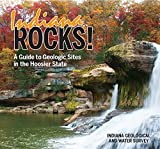 Indiana Rocks!: A Guide to Geologic Sites in the Hoosier State (Geology Rocks!)