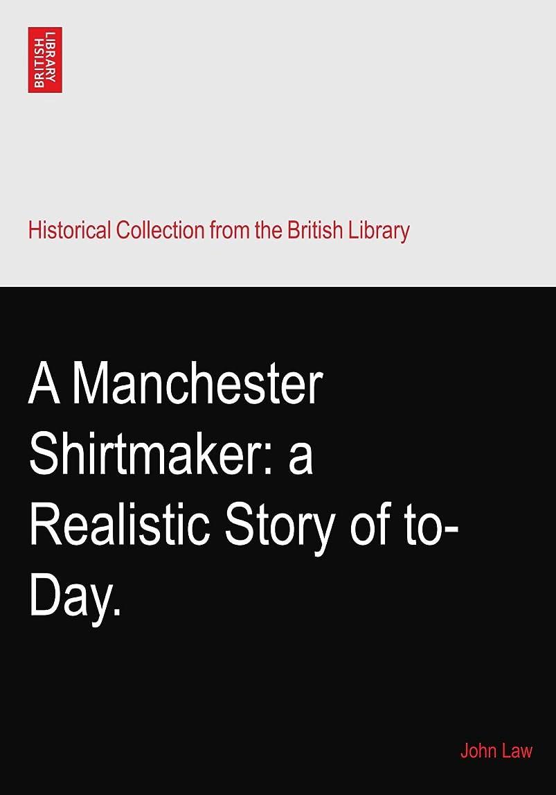 蒸発ピザ不健康A Manchester Shirtmaker: a Realistic Story of to-Day.