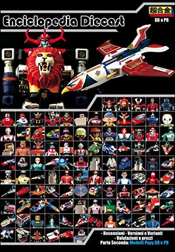 Enciclopedia Chogokin: Robot e Giocattoli vintage giapponesi 2: Parte seconda, modelli chogokin...