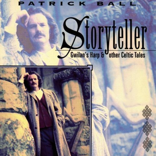 Storyteller: Gwilan's Harp & Other Celtic Tales by Patrick Ball