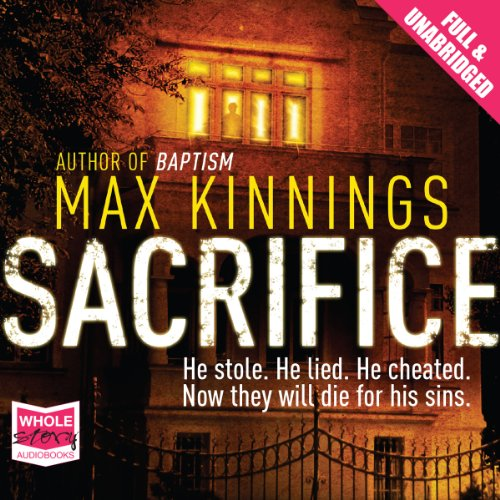 Sacrifice                   By:                                                                                                                                 Max Kinnings                               Narrated by:                                                                                                                                 David Bauckham                      Length: 10 hrs and 7 mins     3 ratings     Overall 3.3
