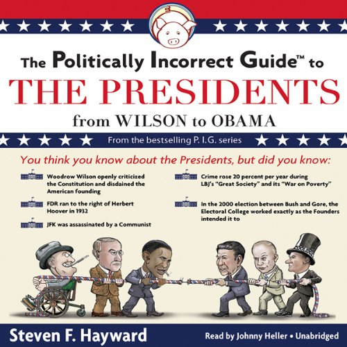 The Politically Incorrect Guide to the Presidents audiobook cover art