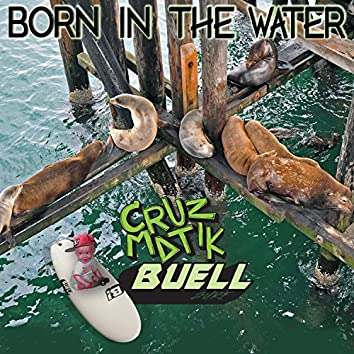 Born in the Water (feat. Buell)