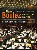 Pierre Boulez - Live at the Louvre - Stravinsky: The Firebird
