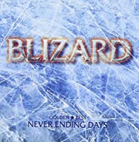 Golden Best: Never Ending Days by Blizard (2002-11-20)