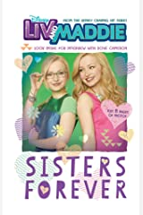 Liv and Maddie: Sisters Forever: Look Inside for an Interview with Dove Cameron! (Disney Junior Novel (ebook)) Kindle Edition