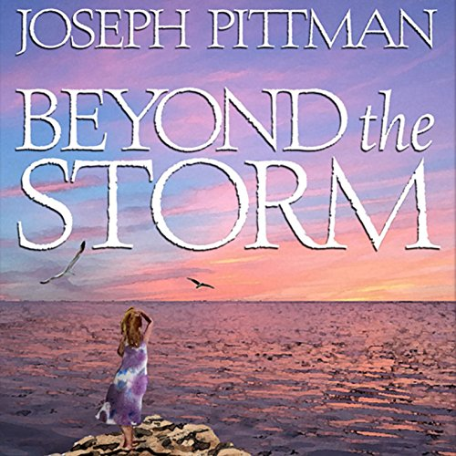 Beyond the Storm                   By:                                                                                                                                 Joseph Pittman                               Narrated by:                                                                                                                                 Mindy Grall                      Length: 9 hrs and 43 mins     11 ratings     Overall 4.0