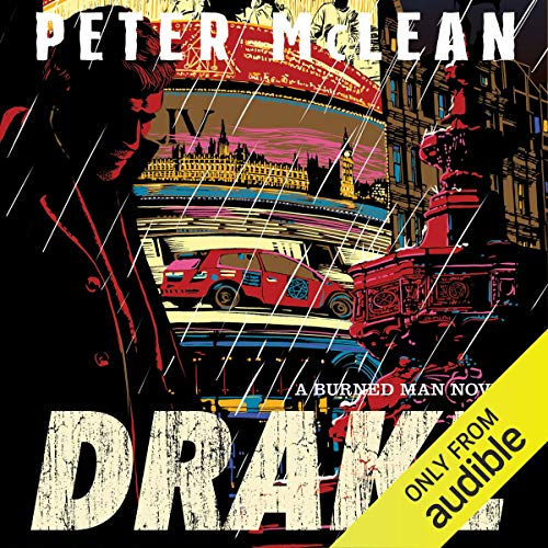 Drake     The Burned Man, Book 1              By:                                                                                                                                 Peter McLean                               Narrated by:                                                                                                                                 Mark Meadows                      Length: 8 hrs and 40 mins     23 ratings     Overall 4.0