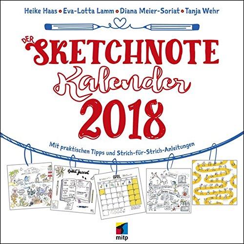 Der Sketchnote Kalender 2018 (Wandkalender) (mitp Anwendungen)