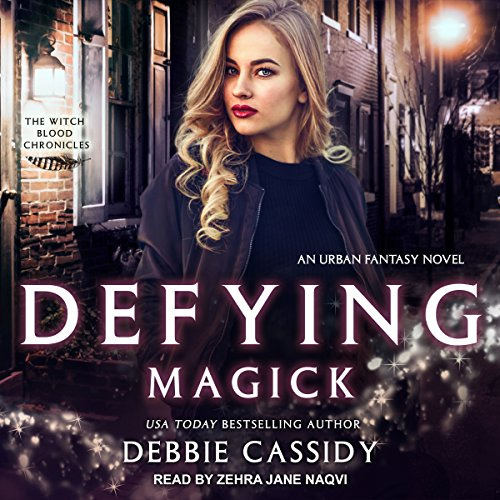 Defying Magick     Witch Blood Chronicles, Book 2              By:                                                                                                                                 Debbie Cassidy                               Narrated by:                                                                                                                                 Zehra Jane Naqvi                      Length: 5 hrs and 45 mins     11 ratings     Overall 4.5